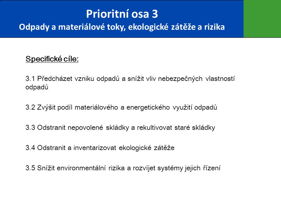 Prioritní osa 3 Odpady a materiálové toky, ekologické zátěže a rizika
