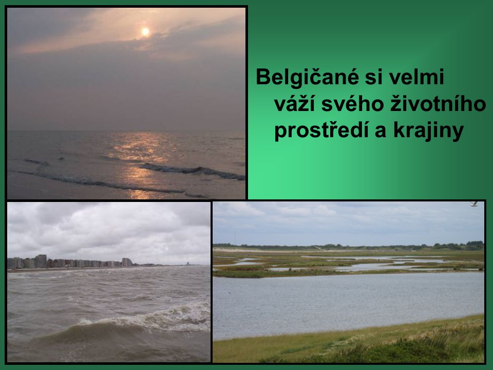 Belgičané si velmi váží svého životního prostředí a krajiny