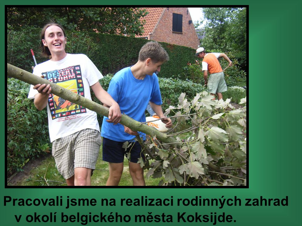 Pracovali jsme na realizaci rodinných zahrad v okolí belgického města Koksijde.