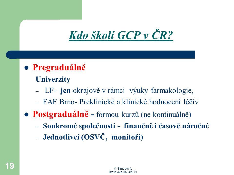 Kdo školí GCP v ČR Pregraduálně