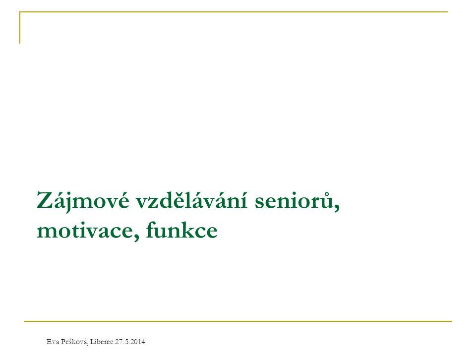 Zájmové vzdělávání seniorů, motivace, funkce