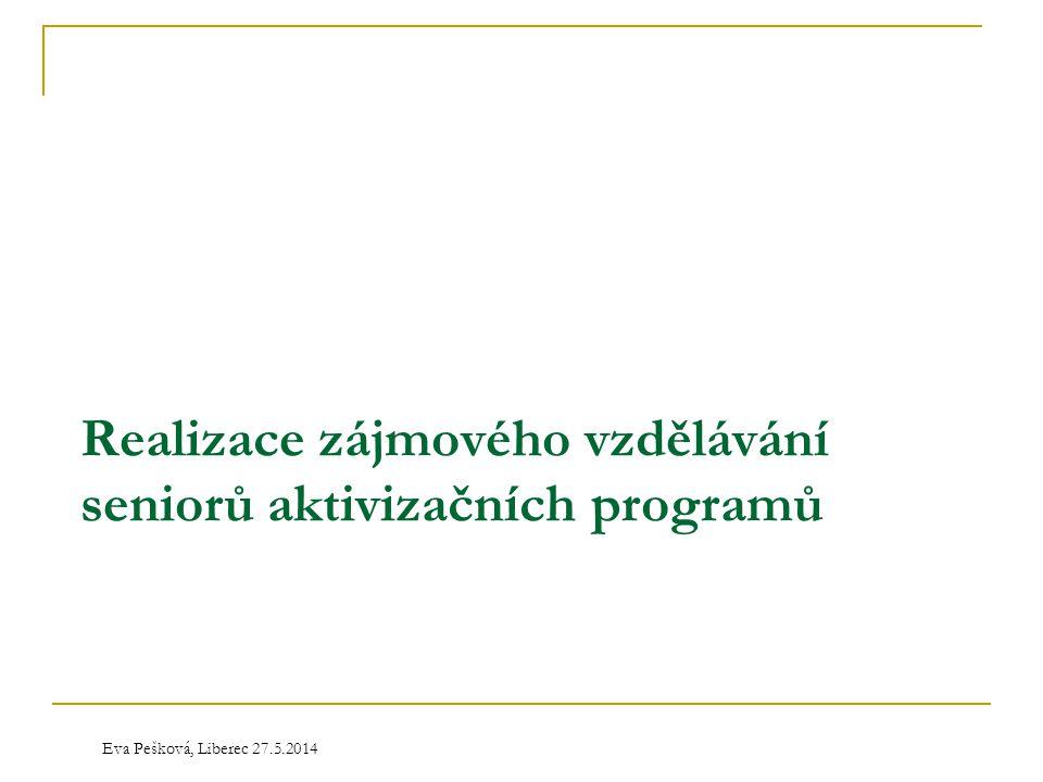 Realizace zájmového vzdělávání seniorů aktivizačních programů