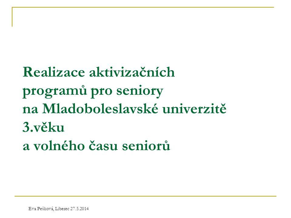 Realizace aktivizačních programů pro seniory na Mladoboleslavské univerzitě 3.věku a volného času seniorů