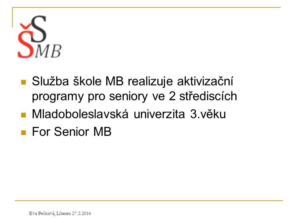 Mladoboleslavská univerzita 3.věku For Senior MB