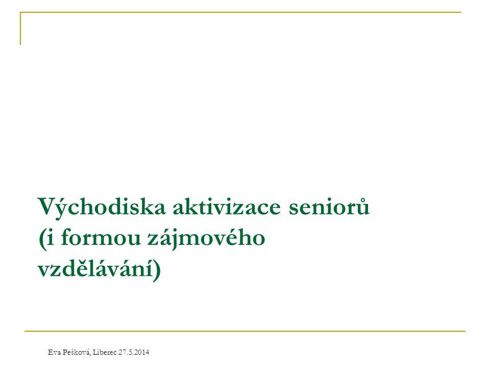 Východiska aktivizace seniorů (i formou zájmového vzdělávání)