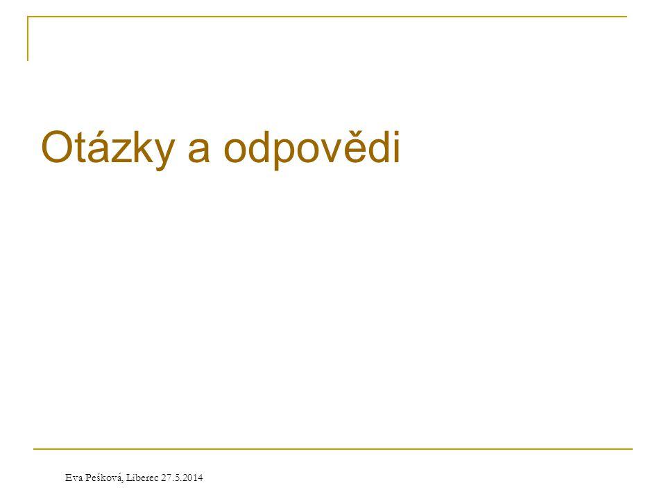Otázky a odpovědi Eva Pešková, Liberec 27.5.2014