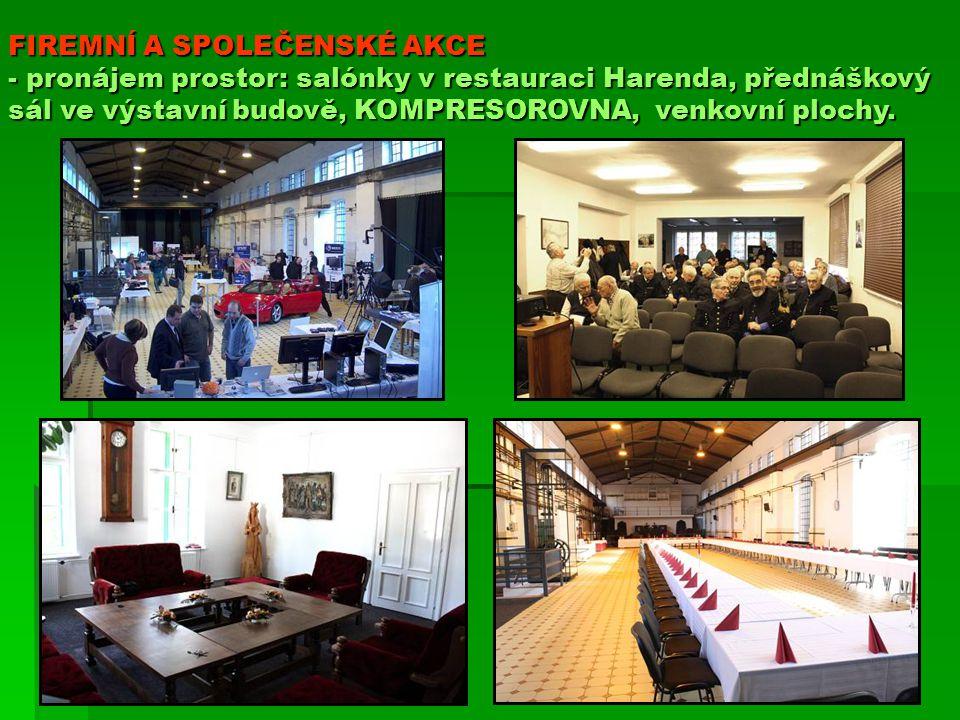 FIREMNÍ A SPOLEČENSKÉ AKCE - pronájem prostor: salónky v restauraci Harenda, přednáškový sál ve výstavní budově, KOMPRESOROVNA, venkovní plochy.