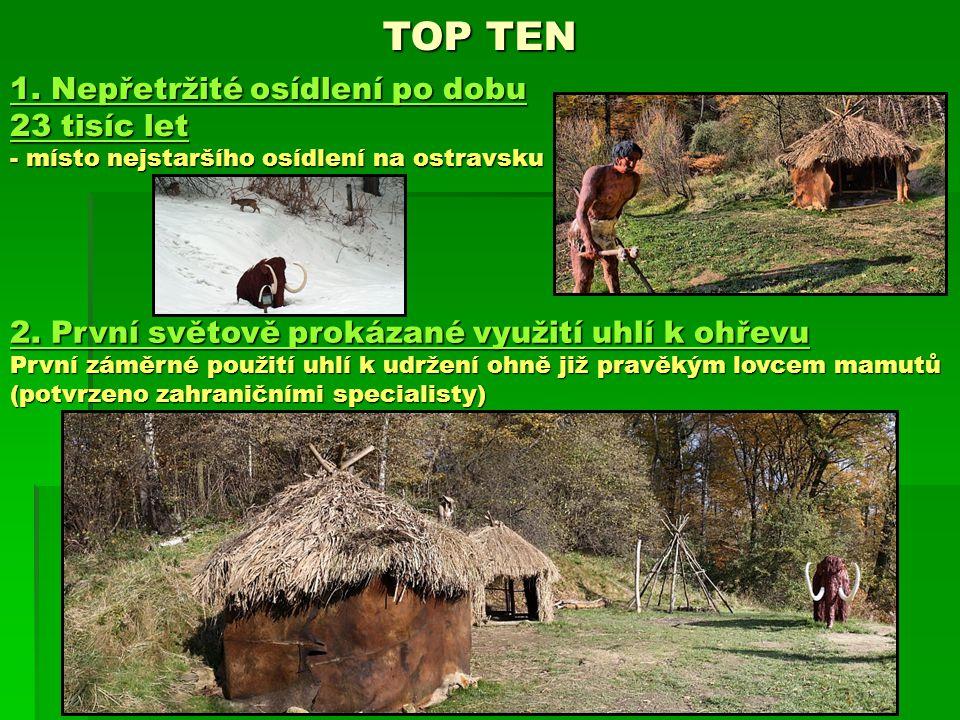TOP TEN 1. Nepřetržité osídlení po dobu 23 tisíc let