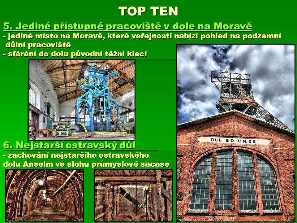 TOP TEN 5. Jediné přístupné pracoviště v dole na Moravě