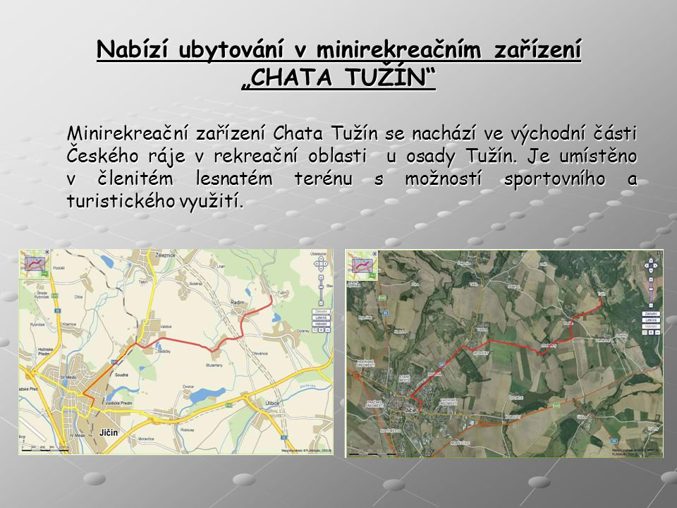 """Nabízí ubytování v minirekreačním zařízení """"CHATA TUŽÍN"""