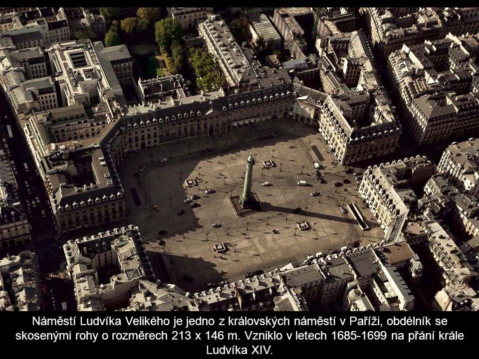 Náměstí Ludvíka Velikého je jedno z královských náměstí v Paříži, obdélník se skosenými rohy o rozměrech 213 x 146 m.