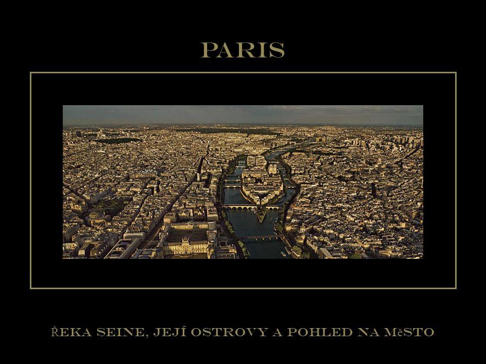 Řeka Seine, její ostrovy a pohled na město
