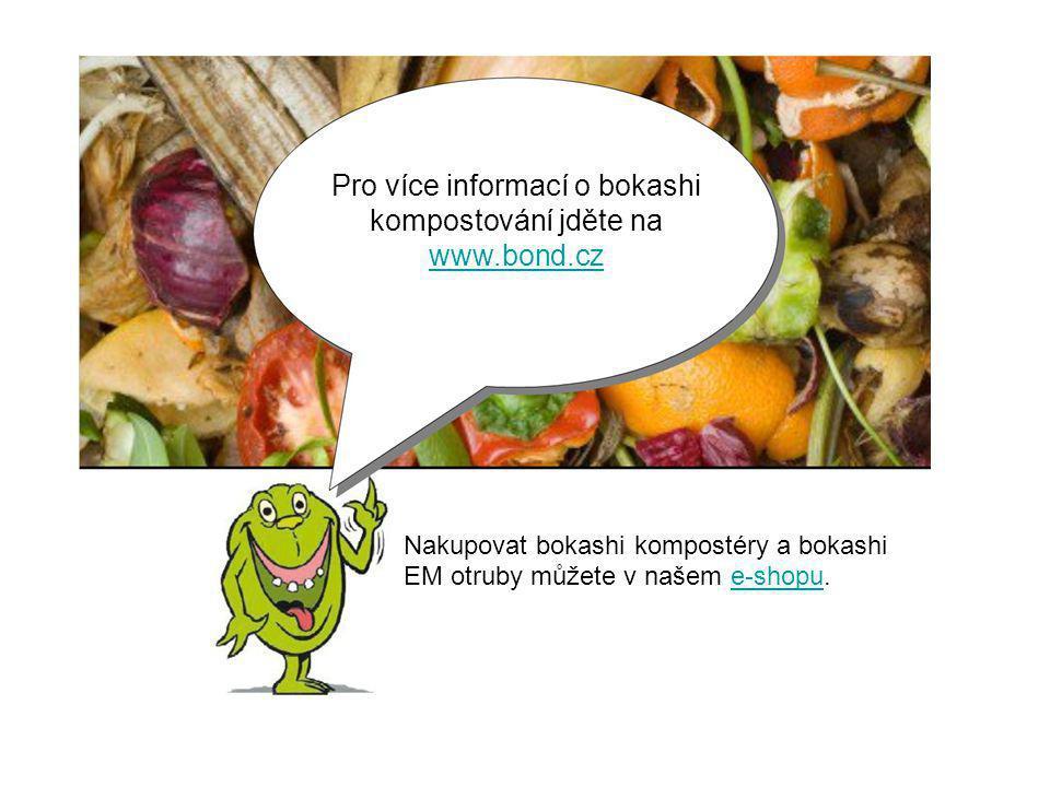 Pro více informací o bokashi kompostování jděte na www.bond.cz