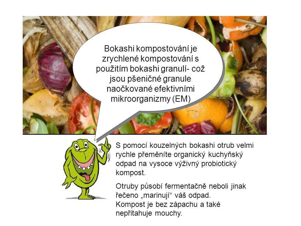 Bokashi kompostování je zrychlené kompostování s použitím bokashi granulí- což jsou pšeničné granule naočkované efektivními mikroorganizmy (EM)