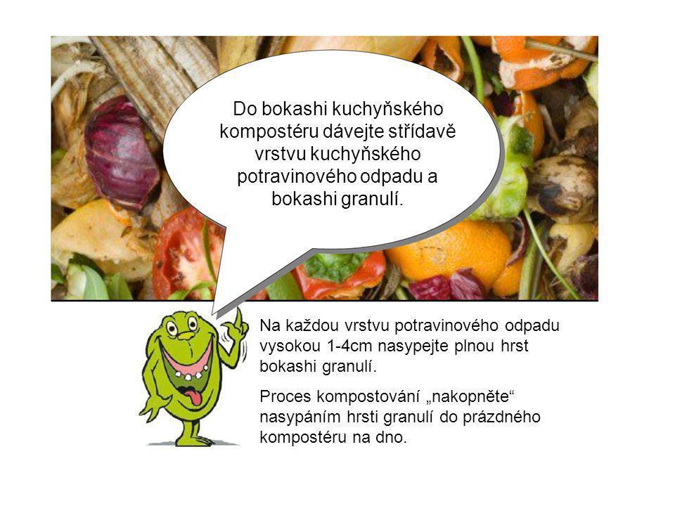 Do bokashi kuchyňského kompostéru dávejte střídavě vrstvu kuchyňského potravinového odpadu a bokashi granulí.