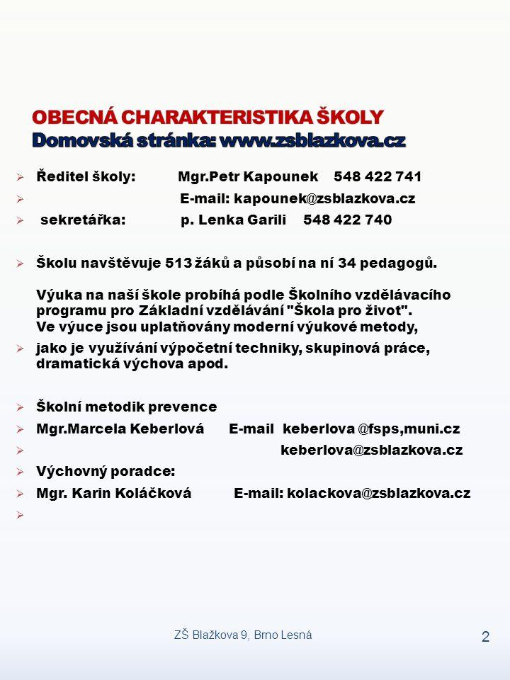 OBECNÁ CHARAKTERISTIKA ŠKOLY Domovská stránka: www.zsblazkova.cz