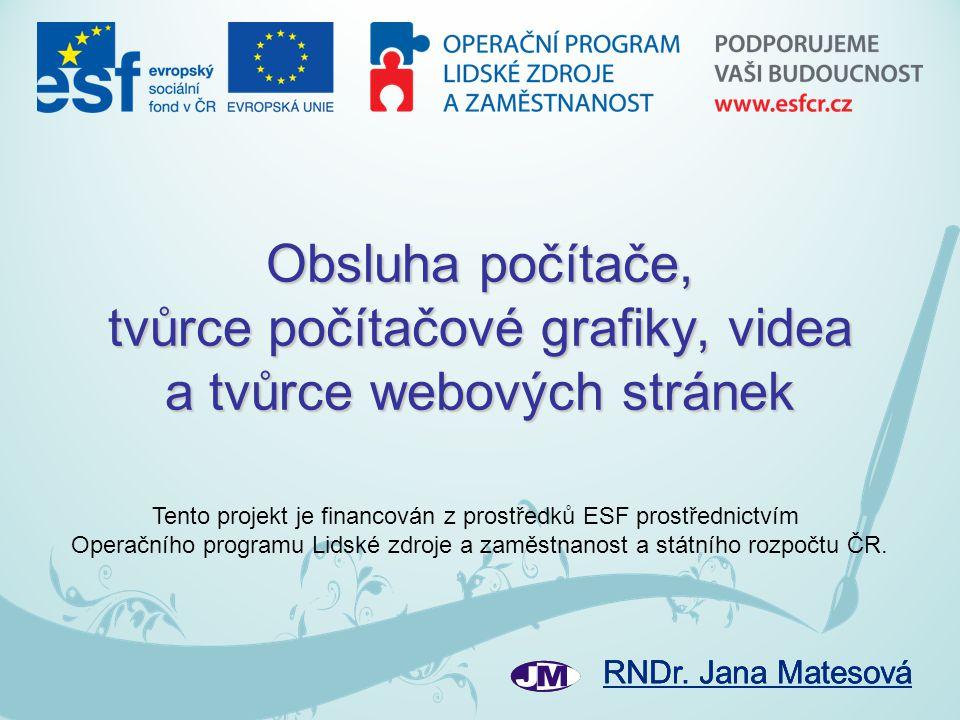 Tento projekt je financován z prostředků ESF prostřednictvím
