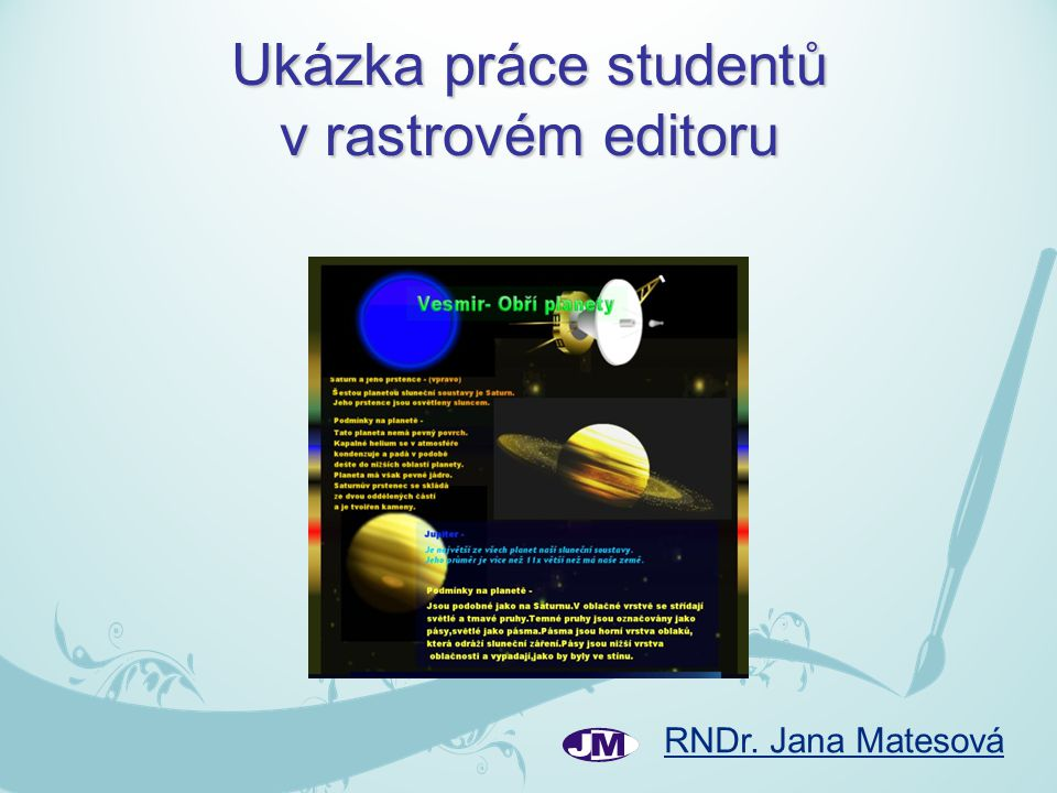 Ukázka práce studentů v rastrovém editoru
