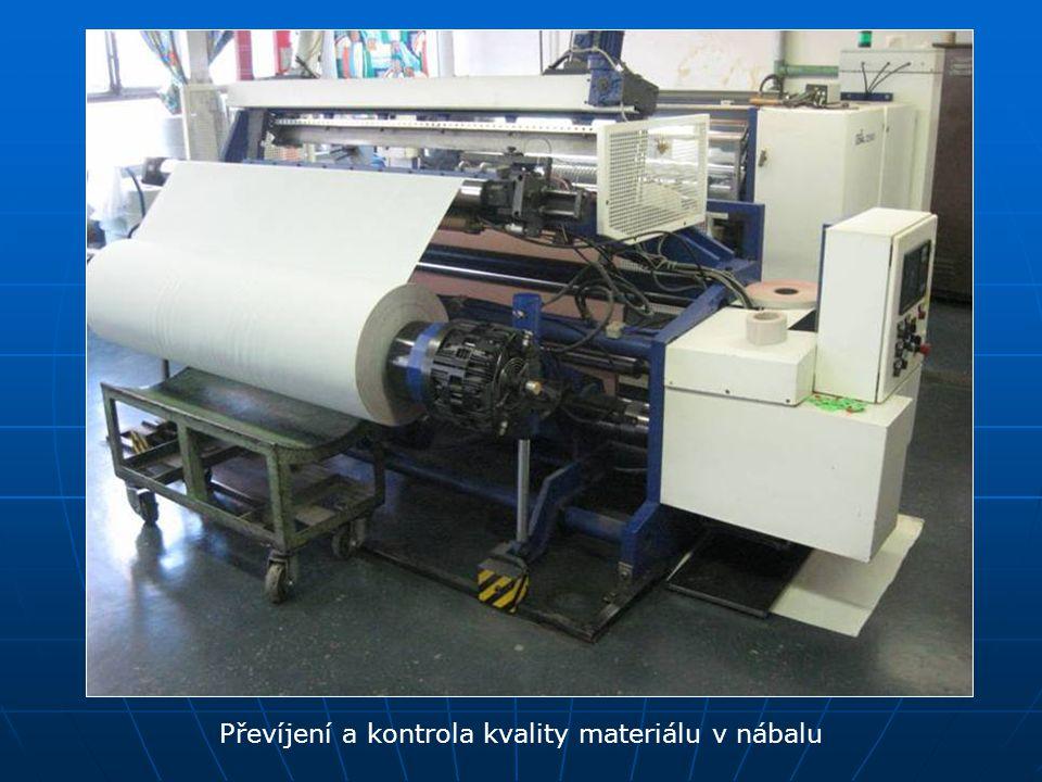 Převíjení a kontrola kvality materiálu v nábalu