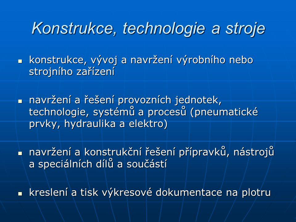 Konstrukce, technologie a stroje