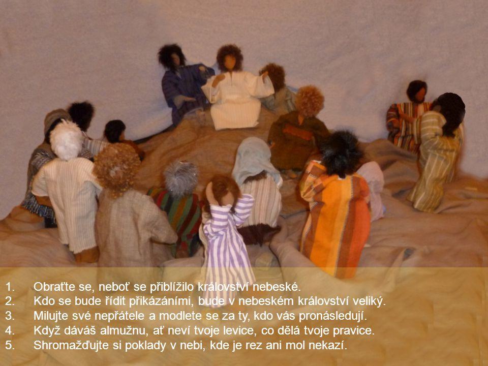 Obraťte se, neboť se přiblížilo království nebeské.