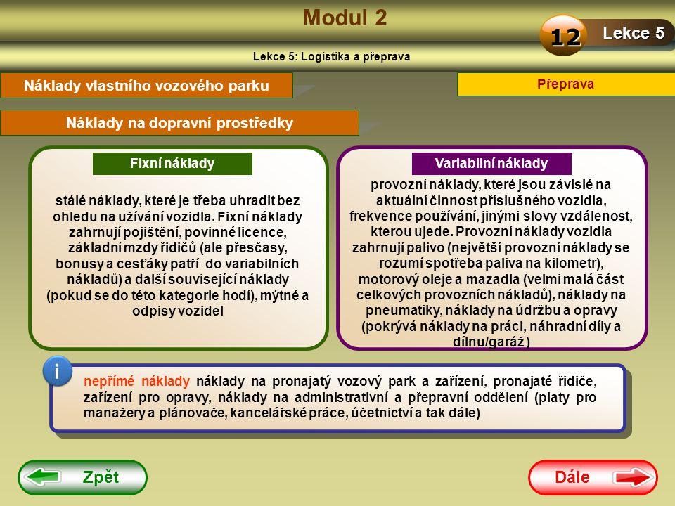 Modul 2 12 i Lekce 5 Zpět Dále Náklady vlastního vozového parku