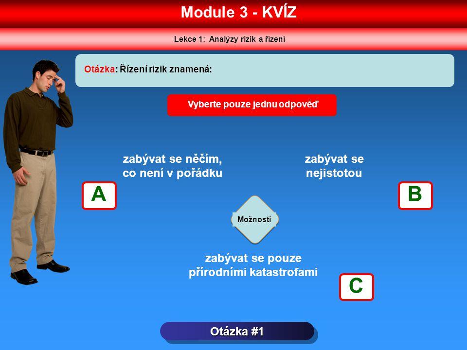 A B C Module 3 - KVÍZ zabývat se něčím, co není v pořádku