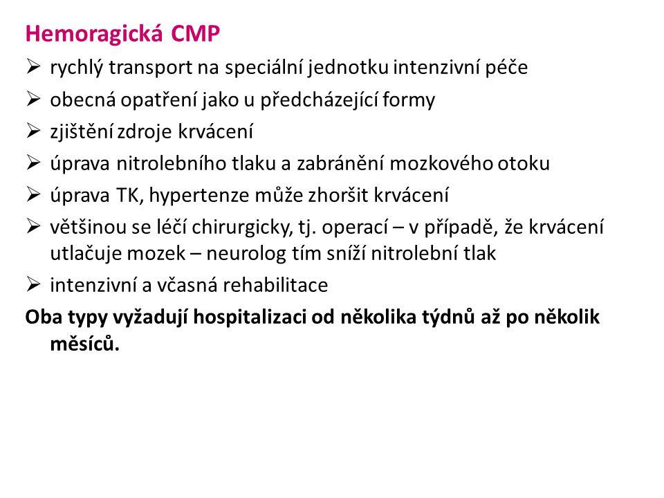 Hemoragická CMP rychlý transport na speciální jednotku intenzivní péče