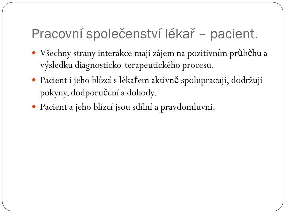 Pracovní společenství lékař – pacient.