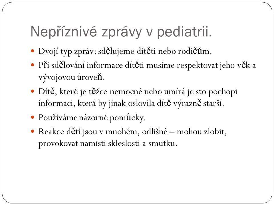 Nepříznivé zprávy v pediatrii.