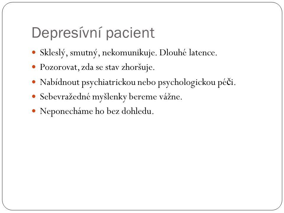 Depresívní pacient Skleslý, smutný, nekomunikuje. Dlouhé latence.