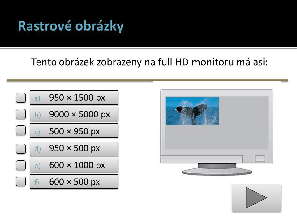Tento obrázek zobrazený na full HD monitoru má asi: