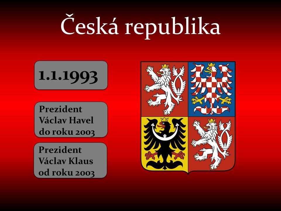 Česká republika 1.1.1993 Prezident Václav Havel do roku 2003