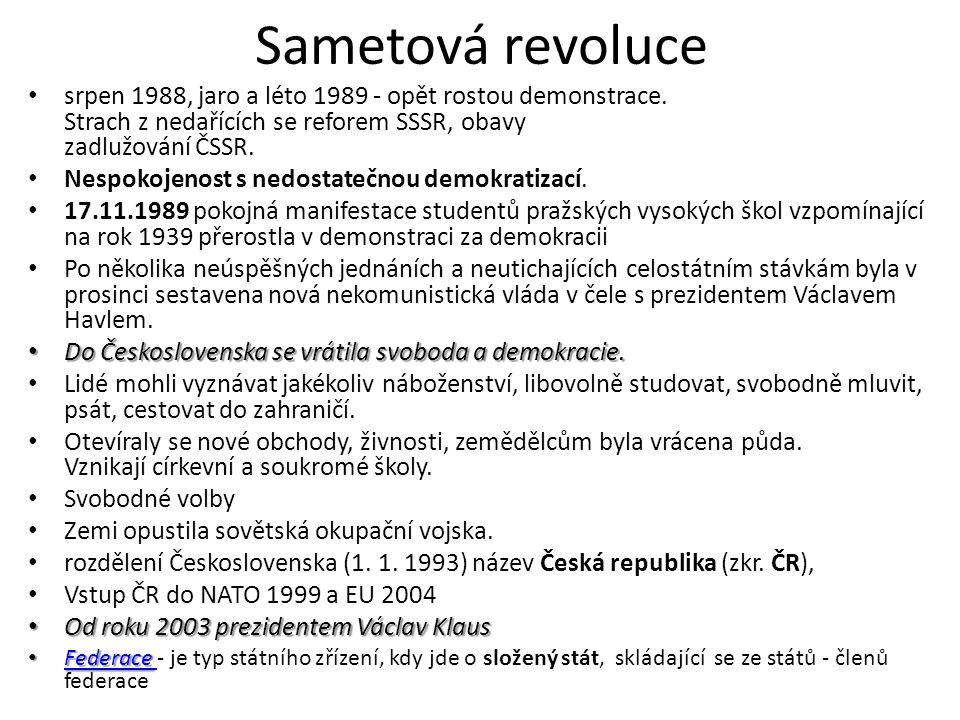 Sametová revoluce srpen 1988, jaro a léto 1989 - opět rostou demonstrace. Strach z nedařících se reforem SSSR, obavy zadlužování ČSSR.