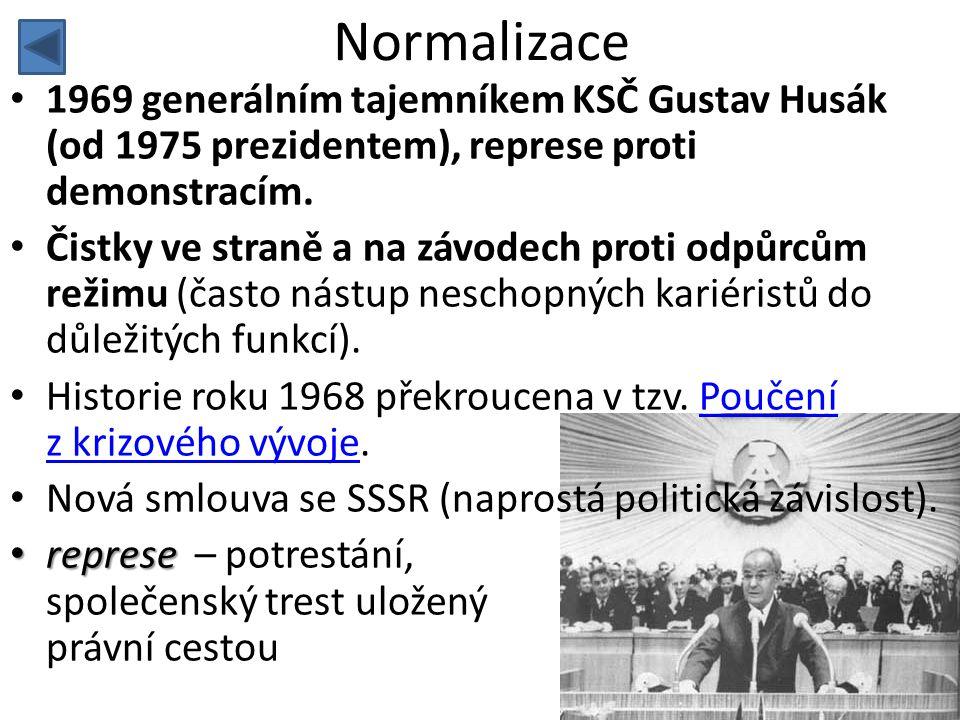 Normalizace 1969 generálním tajemníkem KSČ Gustav Husák (od 1975 prezidentem), represe proti demonstracím.