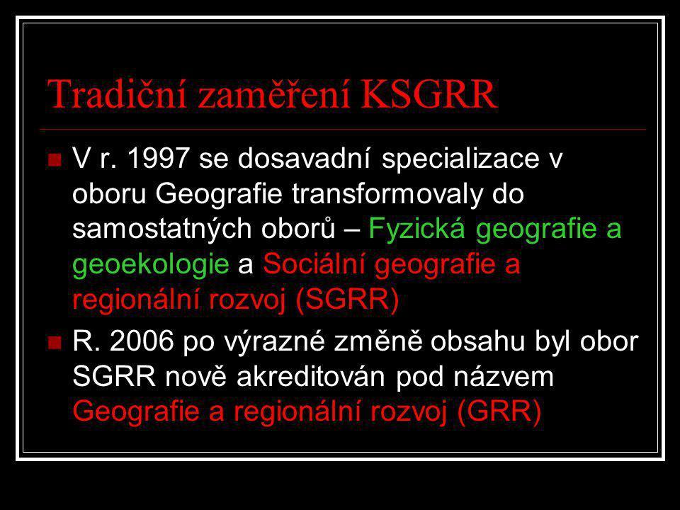 Tradiční zaměření KSGRR