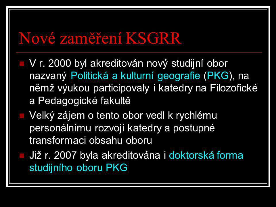 Nové zaměření KSGRR