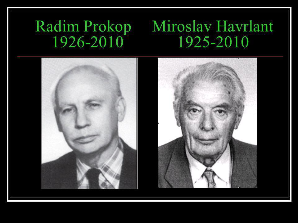 Radim Prokop Miroslav Havrlant 1926-2010 1925-2010