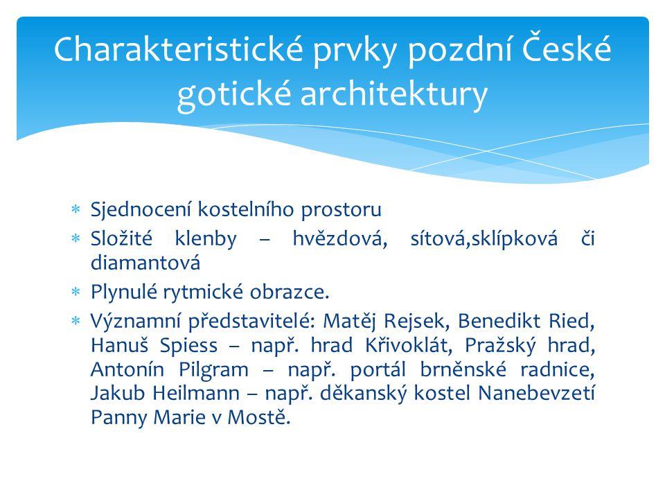 Charakteristické prvky pozdní České gotické architektury