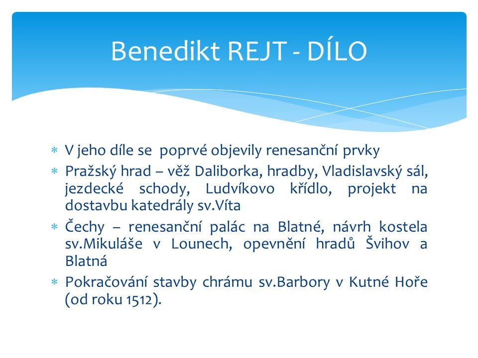 Benedikt REJT - DÍLO V jeho díle se poprvé objevily renesanční prvky