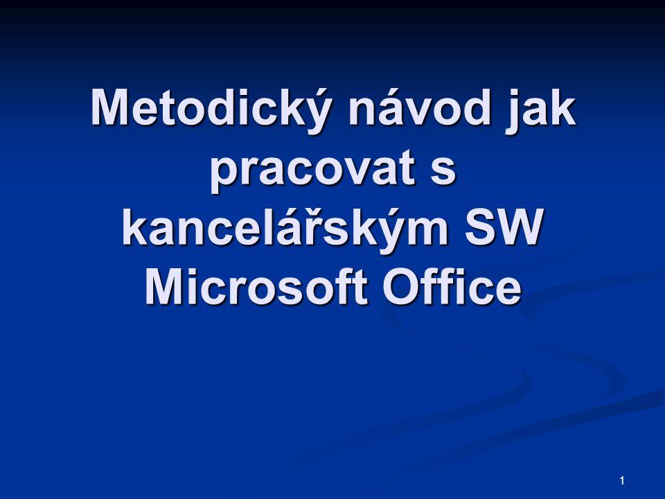 Metodický návod jak pracovat s kancelářským SW Microsoft Office