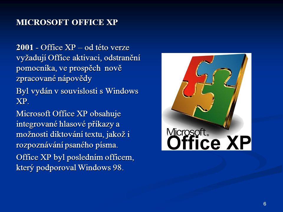 MICROSOFT OFFICE XP 2001 - Office XP – od této verze vyžadují Office aktivaci, odstranění pomocníka, ve prospěch nově zpracované nápovědy.