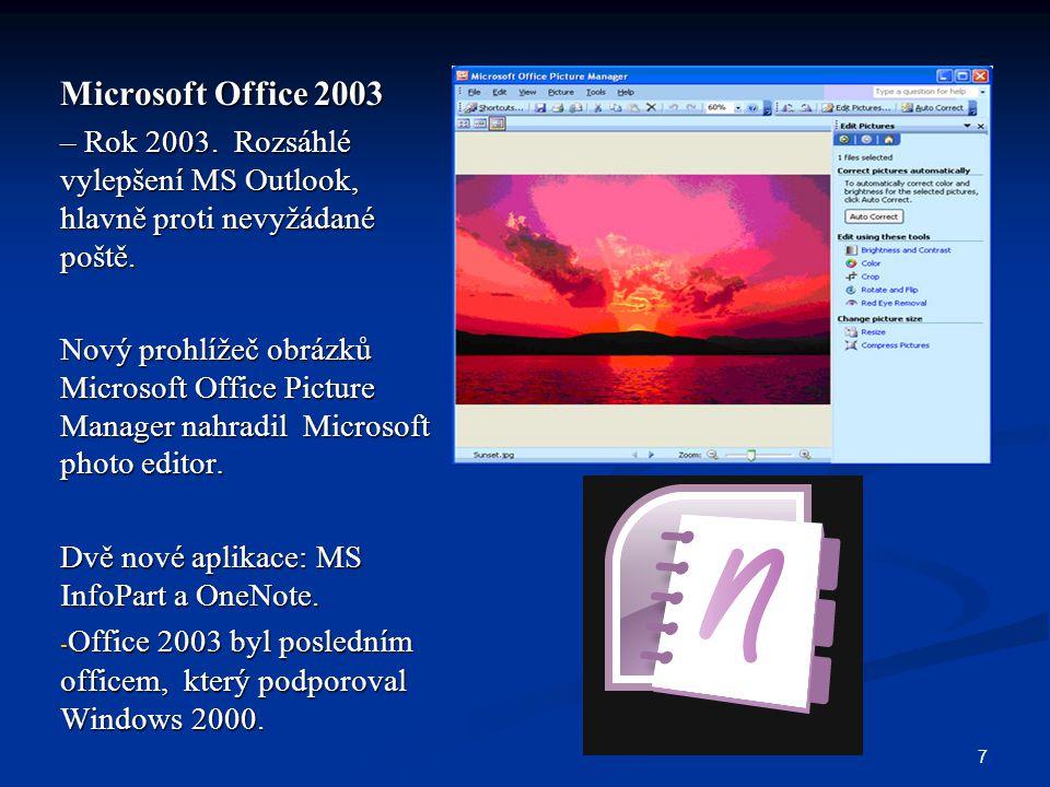 Microsoft Office 2003 – Rok 2003. Rozsáhlé vylepšení MS Outlook, hlavně proti nevyžádané poště.