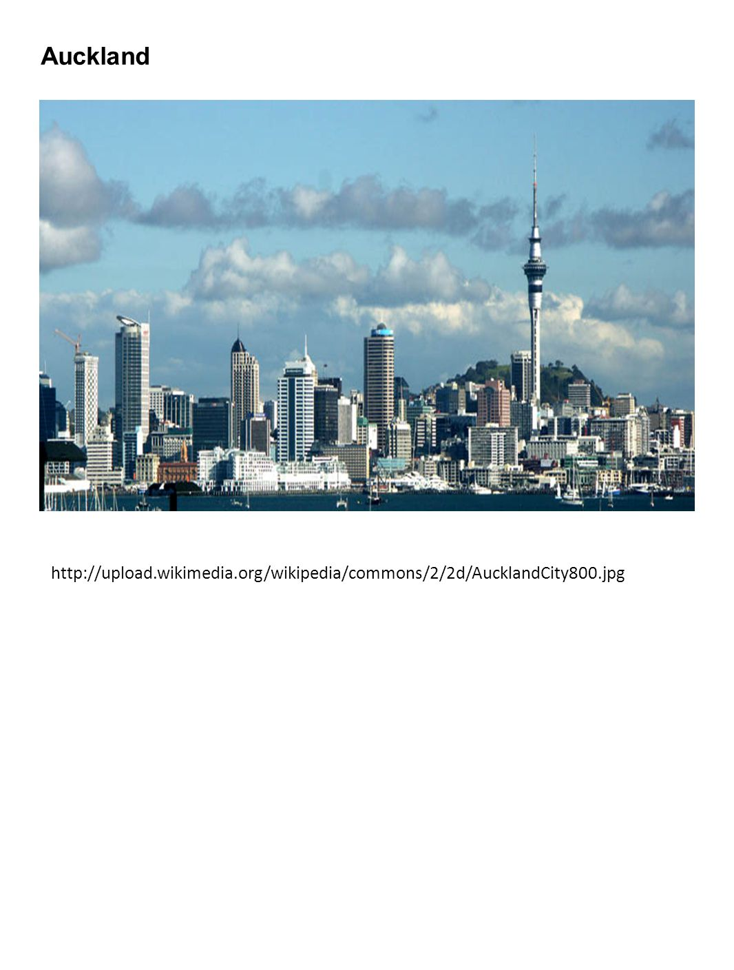 Auckland http://upload.wikimedia.org/wikipedia/commons/2/2d/AucklandCity800.jpg