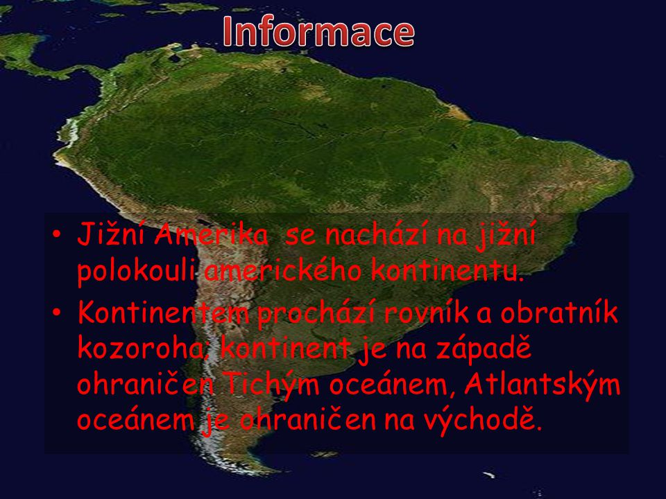 Informace Jižní Amerika se nachází na jižní polokouli amerického kontinentu.