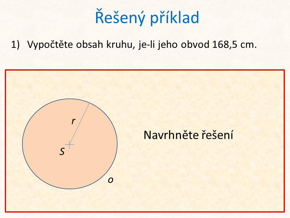 Vypočtěte obsah kruhu, je-li jeho obvod 168,5 cm.