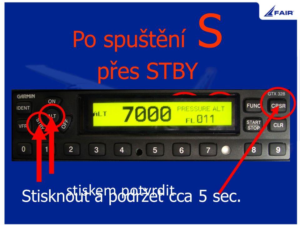 Po spuštění S přes STBY Stisknout a podržet cca 5 sec.