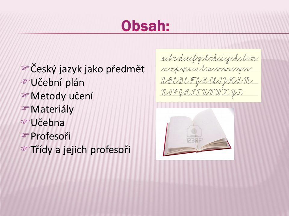 Obsah: Český jazyk jako předmět Učební plán Metody učení Materiály