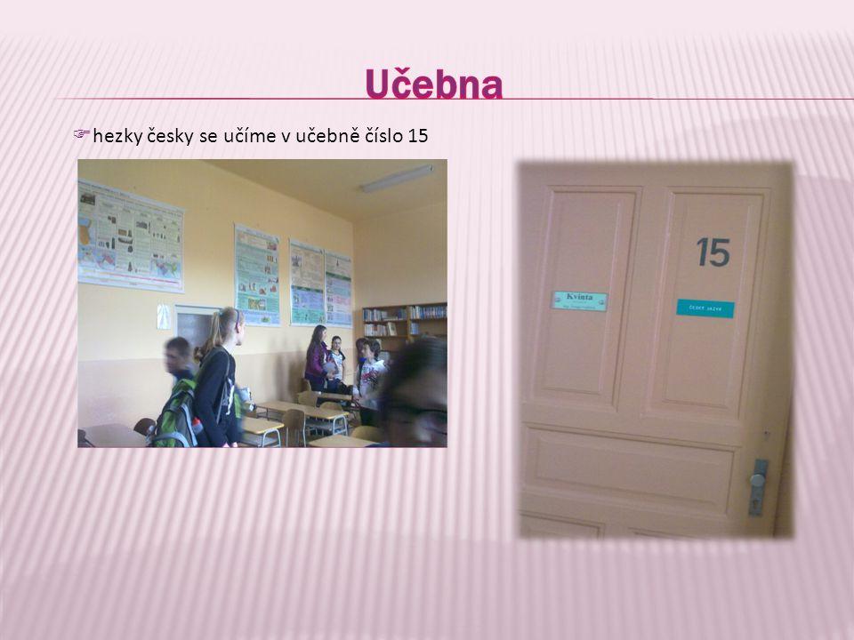 Učebna hezky česky se učíme v učebně číslo 15