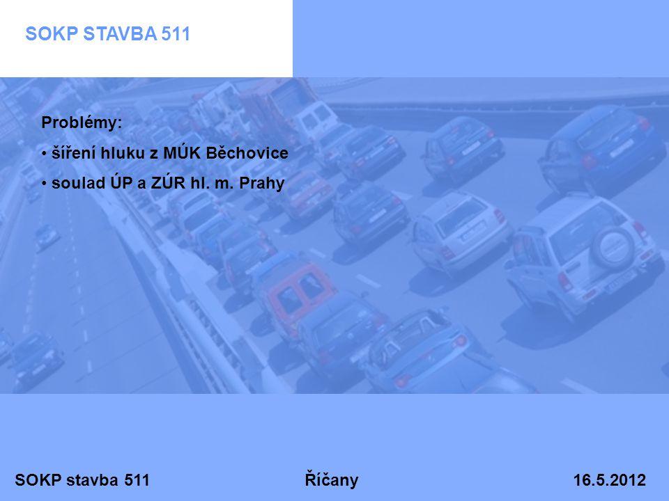SOKP STAVBA 511 Problémy: šíření hluku z MÚK Běchovice